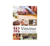 Viltköttet - Förberedelser och tillagning (BOK)